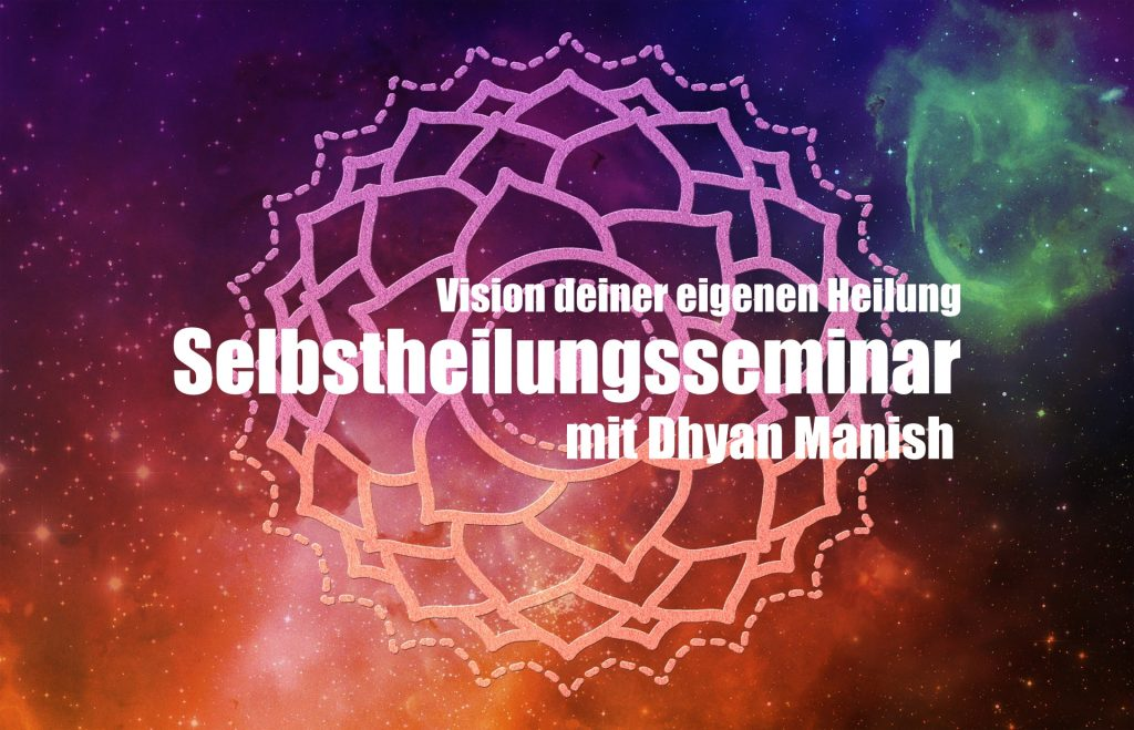 Selbstheilung Seminar Dhyan Manish 9-13 Februar 2018