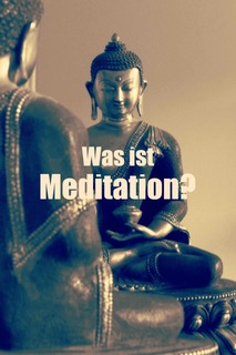 Was ist Meditation?