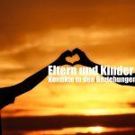 Eltern und Kinder - Konflikte in den Beziehungen